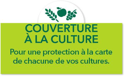 À la culture Pour une protection à la carte de chacune de vos cultures.